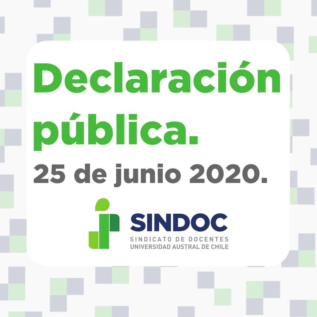 Declaración Sindicato de Docentes de la Universidad Austral de Chile: 25 de junio 2020.