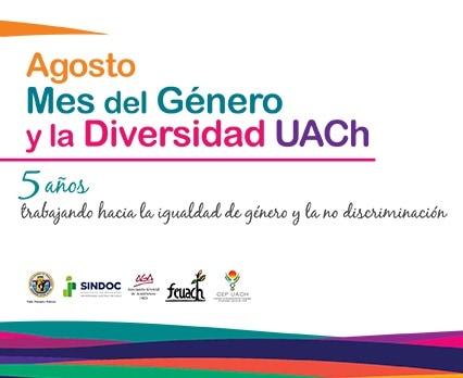 Por quinto año consecutivo: UACh realizará Mes del Género y Diversidad  (Nota publicada en uach.cl).