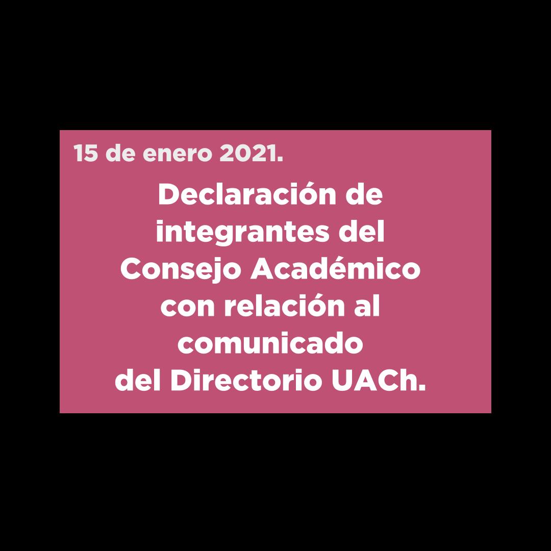 Declaración de integrantes del Consejo Académico con relación al comunicado del Directorio UACh.