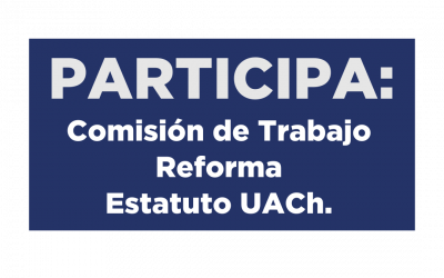 Abiertas las inscripciones para integrar Comisión de Trabajo Reforma Estatuto UACh