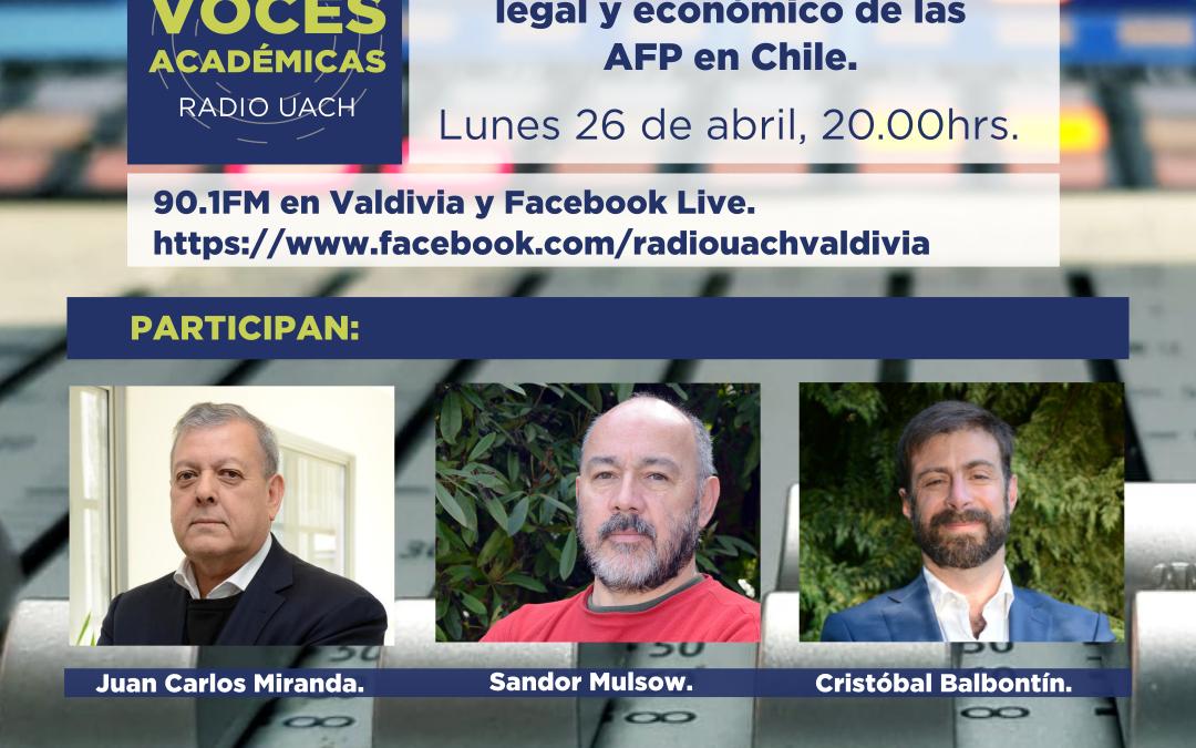 Voces Académicas 26 de abril: las AFP en Chile.