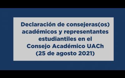 Declaración de consejeras(os) académicos y representantes estudiantiles en el Consejo Académico UACh (25 de agosto 2021)